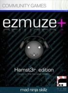 ezmuze+: Hamst3r edition