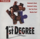 In the 1st Degree