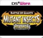 Battle of Giants: Mutant Insects - Revenge